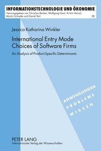 Jessica Winkler - International Entry Mode Choices of Software Firms - An Analysis of Product-Specific Determinants.