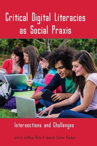 Jessica zacher Pandya et Julianna Ávila - Critical Digital Literacies as Social Praxis - Intersections and Challenges.