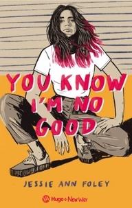 Jessie Ann Foley - You know I'm no good.