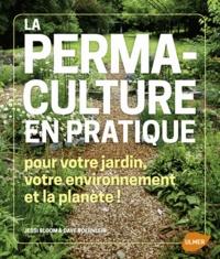 Jessie Bloom et Georg Gassner - La permaculture en pratique - Pour votre jardin, votre environnement et la planète !.