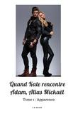 Jessie David - Quand Kate rencontre Adam, alias Mickaël - Apparence.