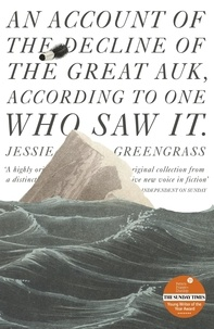 Jessie Greengrass - An Account of the Decline of the Great Auk, According to One Who Saw It - A John Murray Original.