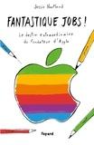 Jessie Hartland - Fantastique Jobs ! - Le destin extraordinaire du fondateur d'Apple.