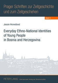 Jessie Hronesova - Everyday Ethno-National Identities of Young People in Bosnia and Herzegovina.