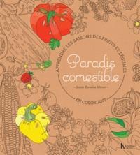 Jessie Kanelos Weiner - Paradis comestible - Apprendre les saisons des fruits et légumes en coloriant.