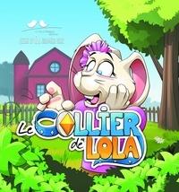 Jessie Ly et Julien Bringer Deik - Le collier de Lola.