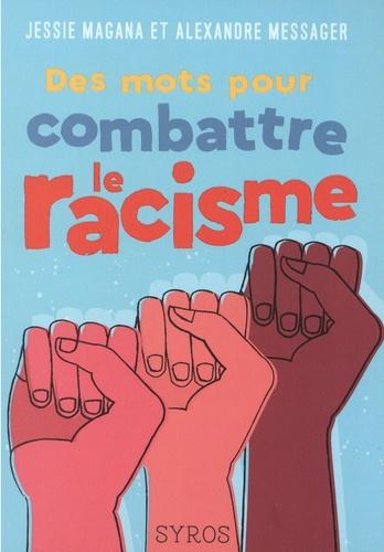 Jessie Magana et Alexandre Messager - Des mots pour combattre le racisme.