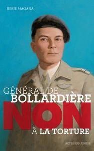 """Jessie Magana - Général de Bollardière : """"Non à la torture""""."""