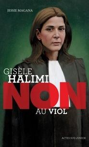 "Jessie Magana - Gisèle Halimi : ""non au viol""."