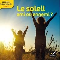 Jessie Magana et Emmanuel Sombrero - Le soleil, ami ou ennemi ?.