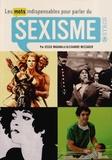 Jessie Magana et Alexandre Messager - Les mots indispensables pour parler du sexisme.