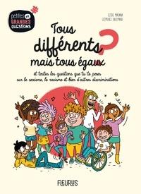 Jessie Magana et Clémence Lallemand - Tous différents mais tous égaux ? - Et toutes les questions que tu te poses sur le sexisme, le racisme et bien d'autres discriminations.