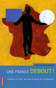 Jessie Magana - Une France debout ! - Individus et villes, les vrais moteurs du changement.