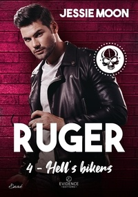 Jessie Moon - Hell's bikers 4 : Hell's Bikers tome 4 - Ruger.
