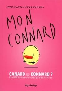 Jessie Navega et Hajar Bouraqia - Mon connard - Connard ou canard ? La différence ne tient pas qu'à deux lettres.