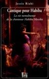 Jessie Riahi - CANTIQUE POUR HABIBA. - La vie tumultueuse de la chanteuse Habiba Messika.