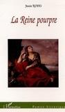 Jessie Riahi - La reine pourpre.