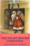 Jessie Willcox Smith et Clement Clarke Moore - The Night before Christmas - or A Visit from St. Nicholas (with the original illustrations by Jessie Willcox Smith).