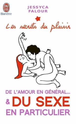 Jessyca Falour - De l'amour en général ... et du sexe en particulier.