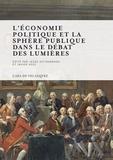 Jesus Astigarraga et Javier Usoz - L'économie politique et la sphère publique dans le débat des Lumières.