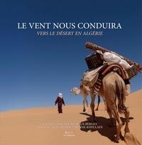 Jesus-bergey josyane De - Le vent nous conduira - Vers le désert en Algérie.
