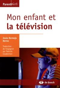 Jésus Bermejo Berros - Mon enfant et la télévision.