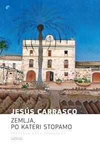 Jesus Carasco - Zemlja, po kateri stopamo.