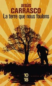 Jesùs Carrasco - La terre que nous foulons.