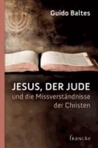 Jesus, der Jude, und die Missverständnisse der Christen.