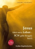 Jesus führt mein Leben Teil 2 - ICH gebe Zeugnis - Wahre Begebenheiten.