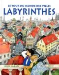 Jesus Gaban - Labyrinthes - Le tour du monde des villes.