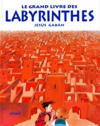 Jesus Gaban - Le grand livre des labyrinthes.