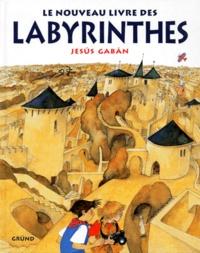 Jesus Gaban - Le nouveau livre des labyrinthes.