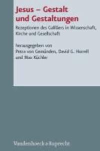 Jesus - Gestalt und Gestaltungen - Rezeptionen des Galiläers in Wissenschaft, Kirche und Gesellschaft.