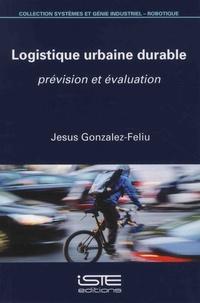 Jesus Gonzalez-Feliu - Logistique urbaine durable - Prévision et évaluation.