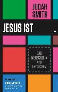 Jesus ist - Das Menschsein neu entdecken.