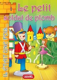 Jesús Lopez Pastor et  Il était une fois - Le petit soldat de plomb - Contes et Histoires pour enfants.