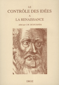 Jesus M. De Bujanda - Le contrôle des idées à la Renaissance - Actes du colloque de la FISIER tenu à Montréal en septembre 1995.