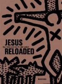 Jesus reloaded - Das Christusbild im 20. Jahrhundert.
