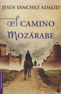 Jesus Sanchez Adalid - El camino mozarabe.