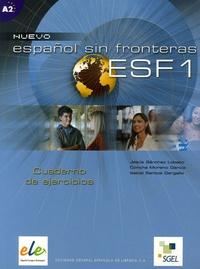 Jesus Sanchez Lobato et Concha Moreno Garcia - Nuevo español sin fronteras ESF 1 - Cuaderno de ejercicios.