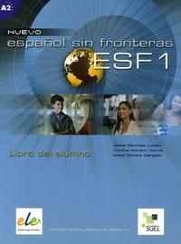 Jesus Sanchez Lobato et Concha Moreno Garcia - Nuevo espanol sin fronteras ESF 1 - Libro del alumno.