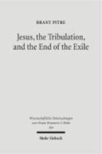 Jesus, the Tribulation, and the End of the Exile - Restoration Eschatology and the Origin of the Atonement.