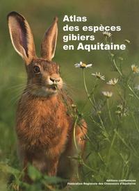 Jésus Veiga et Valérie Cohou - Atlas des espèces gibiers en Aquitaine.