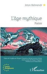Jeton Kelmendi - L'âge mythique.