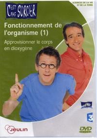 France 3 - Fonctionnement de l'organisme - Tome 1, Approvisionner le corps en dioxygène. 1 DVD