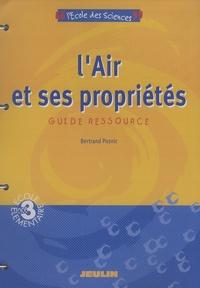 Bertrand Posnic - L'Air et ses propriétés - Guide ressource Cycle 3.