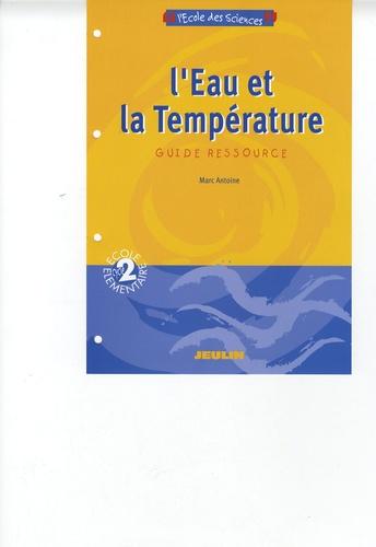Marc Antoine - L'Eau et la Température - Guide ressource Cycle 2.