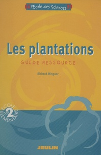 Richard Minguez - Les Plantations Cycle 2 - Guide Ressource.