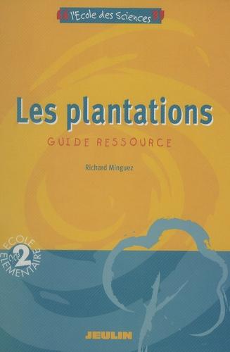 Richard Minguez - Les Plantations Cycle 2 - Guide Ressource.